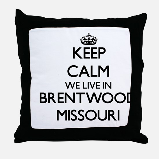 Keep calm we live in Brentwood Missou Throw Pillow