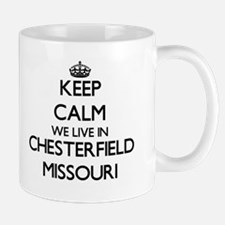 Keep calm we live in Chesterfield Missouri Mugs