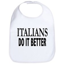 Italians Do It Better Bib