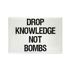 """""""Drop Knowledge Not Bombs"""" Rectangle Magnet"""