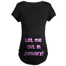 Let Me Out In January! T-Shirt