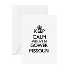 Keep calm we live in Gower Missouri Greeting Cards