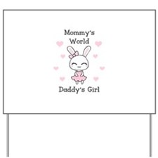 MOMMYS WORLS DADDYS GIRL Yard Sign