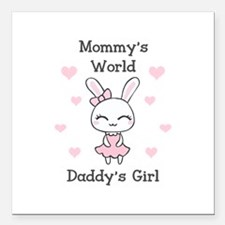 "MOMMYS WORLS DADDYS GIRL Square Car Magnet 3"" x 3"""