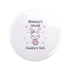 "MOMMYS WORLS DADDYS GIRL 3.5"" Button"