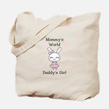 MOMMYS WORLS DADDYS GIRL Tote Bag