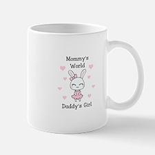 MOMMYS WORLS DADDYS GIRL Mugs