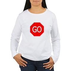 Don't Stop, Go! T-Shirt