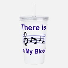 There is music in my blood Acrylic Double-wall Tum