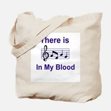 There is music in my blood Tote Bag