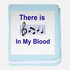 There is music in my blood baby blanket