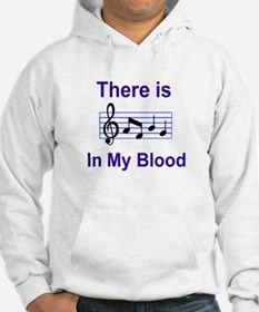 There is music in my blood Hoodie Sweatshirt