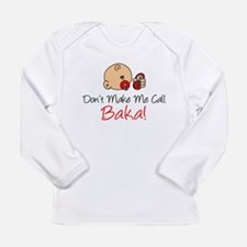 Don't Make Me Call Baka Long Sleeve T-Shirt