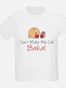 Don't Make Me Call Baka T-Shirt