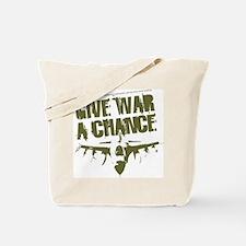 Give War a Chance Tote Bag