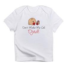 Don't Make Me Call Djed Infant T-Shirt