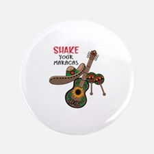 "SHAKE YOUR MARACAS 3.5"" Button"