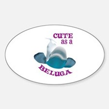 CUTE AS A BELUGA Decal