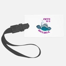 CUTE AS A BELUGA Luggage Tag