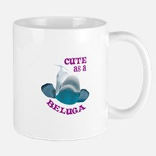 CUTE AS A BELUGA Mugs