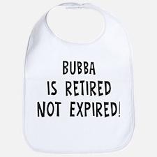 Bubba: retired not expired Bib