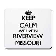 Keep calm we live in Riverview Missouri Mousepad