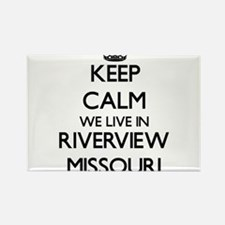 Keep calm we live in Riverview Missouri Magnets