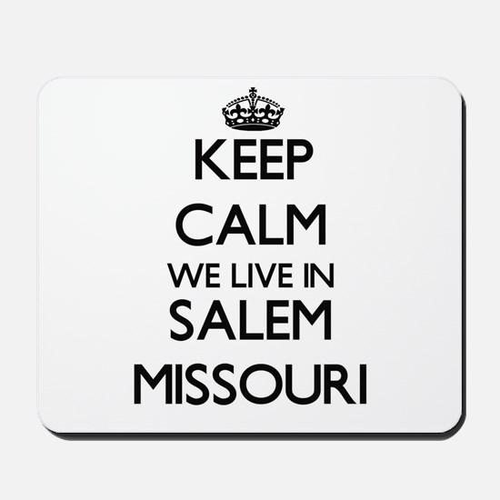 Keep calm we live in Salem Missouri Mousepad