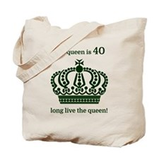 The queen is 40 long live the queen! Tote Bag