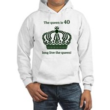 The queen is 40 long live the qu Hoodie