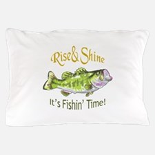 RISE AND SHINE FISHING TIME Pillow Case