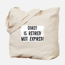 Corey: retired not expired Tote Bag