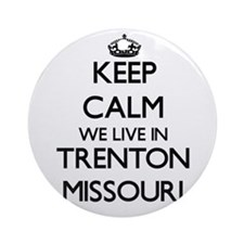 Keep calm we live in Trenton Miss Ornament (Round)