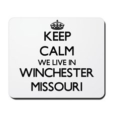 Keep calm we live in Winchester Missouri Mousepad