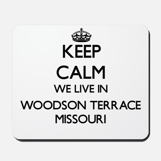 Keep calm we live in Woodson Terrace Mis Mousepad