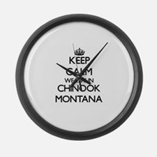 Keep calm we live in Chinook Mont Large Wall Clock