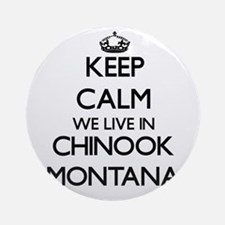 Keep calm we live in Chinook Mont Ornament (Round)
