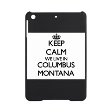 Keep calm we live in Columbus Monta iPad Mini Case