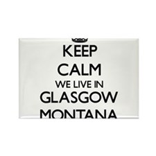 Keep calm we live in Glasgow Montana Magnets