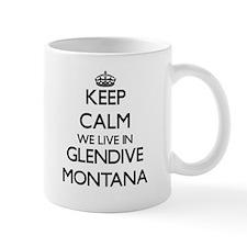Keep calm we live in Glendive Montana Mugs