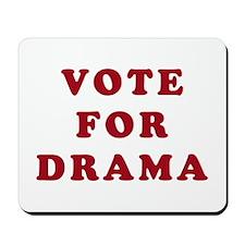 Vote for Drama - Entourage Mousepad
