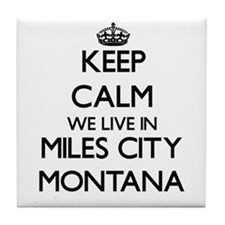 Keep calm we live in Miles City Monta Tile Coaster