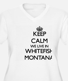 Keep calm we live in Whitefish M Plus Size T-Shirt