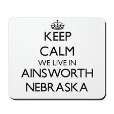 Keep calm we live in Ainsworth Nebraska Mousepad