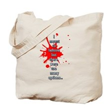 Behave Tote Bag