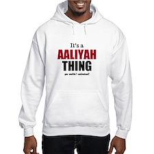 Its a Aaliyah thing Hoodie Sweatshirt