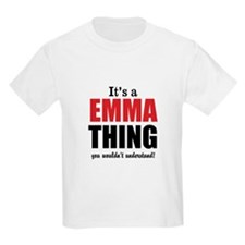 Its a Emma Thing T-Shirt
