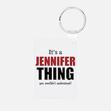 Its a Jennifer Thing Keychains