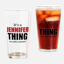 Its a Jennifer Thing Drinking Glass