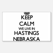 Keep calm we live in Hastings Nebraska Decal